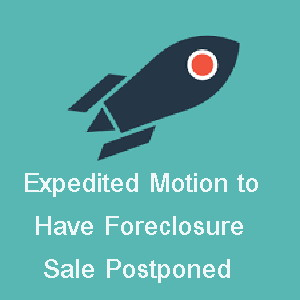 Expedited Motion to Postpone Foreclosure Sale |